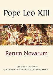 Rerum Novarum: Encyclical Letter - Rights…