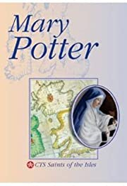 Mary Potter : founder of the Little Company…