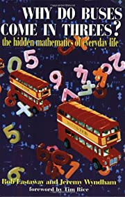 Why Do Buses Come in Threes?: The Hidden…