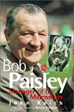 Bob Paisley : manager of the millennium / John Keith ; foreword by Kenny Dalglish