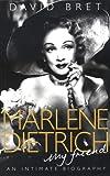 Marlene Dietrich, my friend : an intimate biography / David Bret