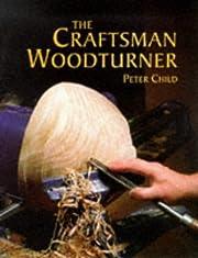 The Craftsman Woodturner (Master Craftsmen)…
