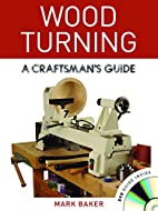 Wood Turning: A Craftsman's Guide by Mark…