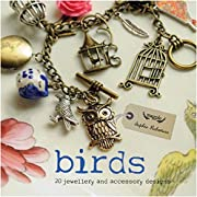 Birds: 20 Jewelry and Accessory Designs –…
