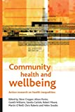 Community health and wellbeing : action research on health inequalities / edited by Steve Cropper ... [et al.]