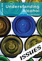 Understanding Alcohol (Issues Vol 254) by…