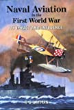 Naval aviation in the First World War : its impact and influence / R.D. Layman