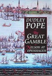 The Great Gamble: Nelson at Copenhagen de…