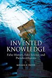Invented knowledge : false history, fake science and pseudo-religions / Ronald H. Fritze