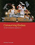Consuming bodies : sex and contemporary Japanese art / edited by Fran Lloyd