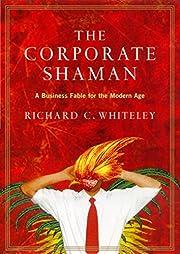 The Corporate Shaman af Richard Whiteley