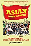 Asian godfathers : money and power in Hong Kong and south-east Asia / Joe Studwell