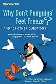 Why Don't Penguins' Feet Freeze?: And 114…