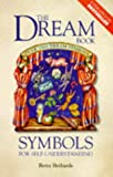 The dream book : symbols for self understanding / Betty Bethards