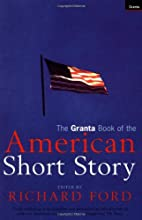 The Granta Book of the American Short Story…