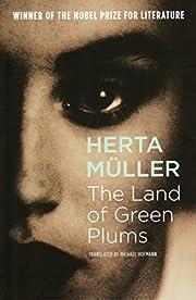 The Land Of Green Plums – tekijä: Herta…