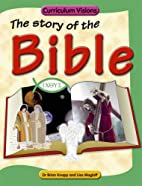 The Story of the Bible (Curriculum Visions)…