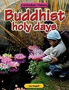Buddhist Holy Days by Brian J. Knapp