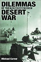 Dilemmas of the Desert War: A New Look at…