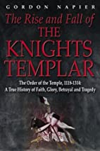 The Rise and Fall of the Knights Templar:…