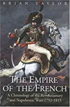 The Empire of the French: A Chronology of…