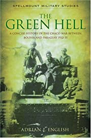 The Green Hell: A Concise History of the…