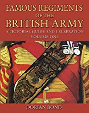 Famous Regiments of the British Army: A…