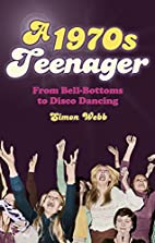 1970s Teenager: From Bell-Bottoms to Disco…