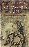 The sword cabinet / Robert Edric
