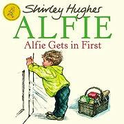 Alfie Gets in First de Shirley Hughes