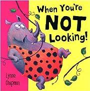 When You're Not Looking! de Lynne…