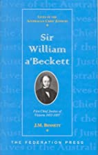 Sir William a'Beckett: First Chief…
