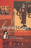Jessie Street : a revised autobiography / edited by Lenore Coltheart