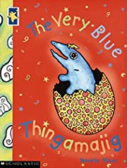 The very blue thingamajig de Narelle Oliver
