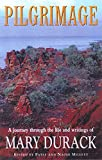 Pilgrimage : a journey through the life and writings of Mary Durack / edited by Patsy and Naomi Millett
