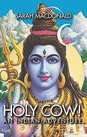 Holy cow!: An Indian adventure – tekijä:…