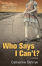 Who Says I Can't? - A Memoir af Catherine…