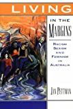 Living in the margins : racism, sexism and feminism in Australia / Jan Pettman