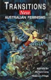 Transitions : new Australian feminisms / edited by Barbara Caine and Rosemary Pringle