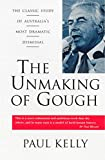 The unmaking of Gough / Paul Kelly