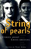 String of pearls : stories about cross-dressing / edited by Tony Ayres
