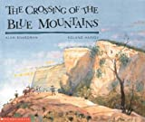 The crossing of the Blue Mountains / Alan Boardman, Roland Harvey