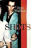 Shots / Don Walker