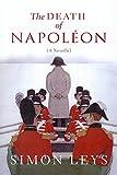 The Death of Napoleon / Simon Leys