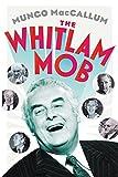 The Whitlam mob / Mungo MacCallum