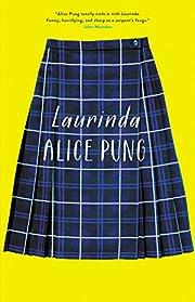 Laurinda – tekijä: Alice Pung