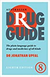 Australian drug guide : the plain language guide to drugs and medicines of all kinds / Jonathan Upfal