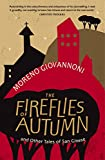 The Fireflies Of Autumn And Other Tales Of San Ginese
