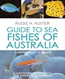 Guide to sea fishes of Australia / Rudie H. Kuiter