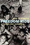 Freedom ride : a freedom rider remembers / Ann Curthoys